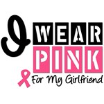I Wear Pink For My Girlfriend T-Shirts & Gifts