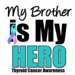 Brother Thyroid Cancer Hero T-Shirts & Gifts