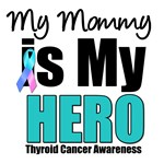 Mommy Thyroid Cancer Hero T-Shirts & Gifts