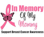 In Memory Of My Mommy Breast Cancer T-Shirts