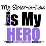 Hodgkin's Lymphoma Hero (Sister-in-Law) Shirts