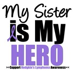 Hodgkin's Lymphoma Hero (Sister) Shirts