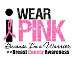 I Wear Pink Because I'm a Warrior T-Shirts