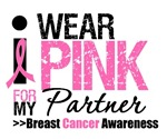 I Wear Pink For My Partner T-Shirts & Gifts