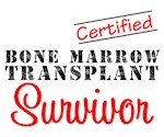 Certified Bone Marrow Transplant Survivor T-Shirts