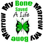 My Bone Marrow Saved a Life Shirts & Gifts