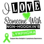I Love Someone With Non-Hodgkin's Lymphoma Shirts