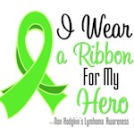 I Wear a Ribbon For My Hero Non-Hodgkin's Lymphoma