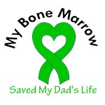 My Bone Marrow Saved My Dad's Life Shirts