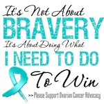 It's Not About Bravery Ovarian Cancer Shirts