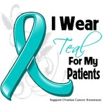 I Wear Teal For My Patients Ovarian Cancer Shirts