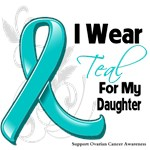 I Wear Teal For My Daughter Ovarian Cancer Shirts