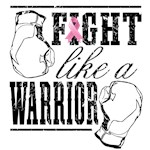 Fight Like a Warrior Breast Cancer Shirts