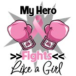 My Hero Fights Like a Girl Breast Cancer Shirts