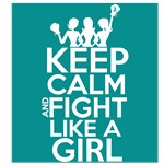 Peritoneal Cancer Keep Calm and Fight Like a Girl