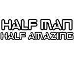 Half Man Half Amazing