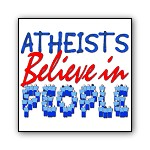 What Do Atheists Believe In? People!