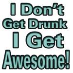 I Don't Get Drunk 2 (Green)