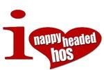 I Love Nappy Headed Hos