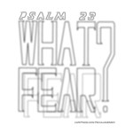 What Fear?