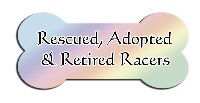 Rescued, Adopted & Retired Racers