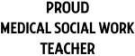 MEDICAL SOCIAL WORK teacher