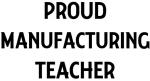 MANUFACTURING teacher