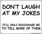 Don't Laugh At My Jokes