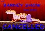 Barney Show Has Been Cancelled