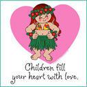 Children Fill Your Heart with Love (Girl)