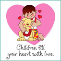 Children Fill Your Heart with Love (Boy)