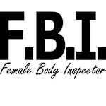 F.B.I. Female Body Inspector
