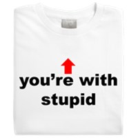 You're With Stupid
