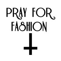 Pray for Fashion