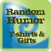 Funny T-shirts and Gifts - Random Humor