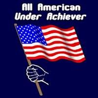 All American Under Achiever