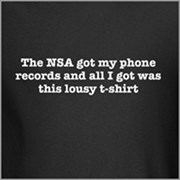 The NSA Got My Phone Records Tee!