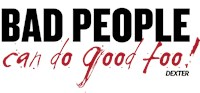 Bad People Can Do Good Too!