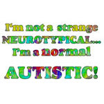 I'm a Normal Autistic.