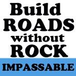 Build Roads without Rock ? Impassable