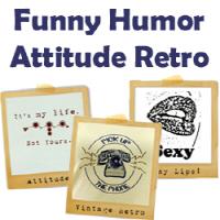 Funny / Humor / Attitude / Retro / Vintage