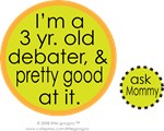 I'M A 3 YEAR OLD DEBATER, & PRETTY GOOD AT IT