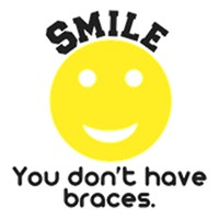 Smile you don't have braces
