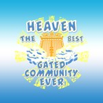 Heaven Best Gated Community Merchandise