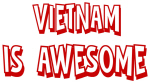 Vietnam is awesome