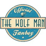 Offical The Wolf Man Fanboy