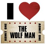 I Heart The Wolf Man Ticket
