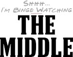Shhh... I'm Binge Watching The Middle