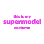 This Is My supermodel Costume