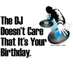 The DJ Doesn't Care That It's Your Birthday